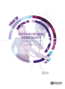 Antimicrobial Resistance, Global Report on Surv 2014